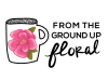 From the Ground Up Floral